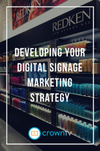 Developing your digital signage marketing strategy