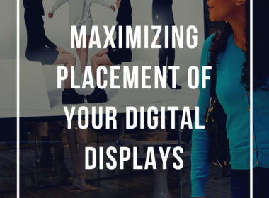 Digital Display Placement
